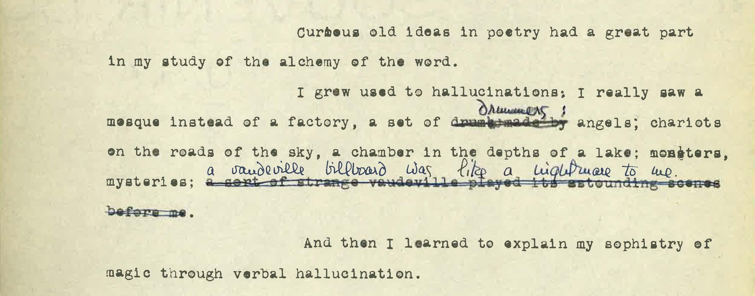 Typewritten text appears on a yellowed page with portions of text crossed out and handwritten over. Among the text, the following appears typed and crossed out: 'a sort of strange vaudeville played its astounding scenes before me' and handwritten above it, 'a vaudeville billboard was like a nightmare to me.'